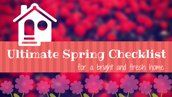Ultimate Spring Checklist for a Bright and Fresh Home